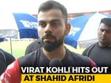Video : Priority With Nation, Says Virat Kohli On Shahid Afridi's Kashmir Rant