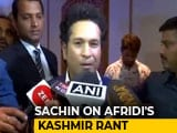 "Video : ""No Outsider Needs To Tell Us"": Sachin Tendulkar Slams Shahid Afridi"