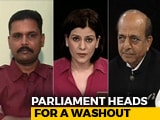Video : Parliament Heads For A Wash-Out: Should All MPs Lose Salaries?