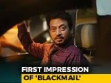 Video : First Impressions Of Irrfan Khan's <i>Blackmail</i>