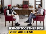 Video: 'BSP-SP Alliance For 2019 Is Obvious': Akhilesh Yadav
