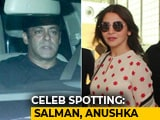 Video : Celeb Spotting: Salman Khan, Anushka Sharma & Others