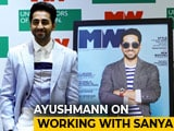 Video: Ayushmann Khurrana On Working With Sanya Malhotra