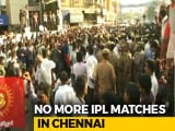 Video : No IPL Matches In Chennai: Is Cricket A Soft Target?