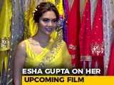 Video : Esha Gupta On Her First Iranian Film