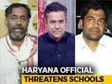Video : Haryana Admission Shocker: Official Threatens Schools With De-Recognition