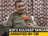 Video : After Court Order, CBI Arrests BJP's Kuldeep Sengar In Unnao Rape Case