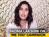 Video : The 'Me Too' Campaign Has Been Liberating: Padma Lakshmi