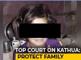 Video : Give Security To Kathua Child's Family, Top Court Tells State Government