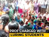 Video : Sex For Degrees In Tamil Nadu College? Professor Investigated