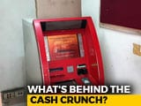 Video : ATMs Run Dry: What's Behind The Cash Crunch?