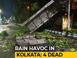 Video : 4 Dead As Heavy Rain, Strong Winds Hit Kolkata; Train Services Disrupted