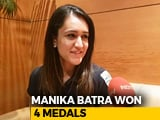 Video : I Am Guarding My Medals Closely: Manika Batra