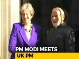 Video : PM Modi Meets Theresa May For Bilateral Talks On Immigration, Counter-Terrorism