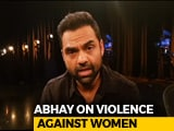 Video : Empower Women To Reduce Violence Against Them: Abhay Deol