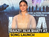 Video : <i>Raazi</i>: Alia Bhatt At <i>Ae Watan</i> Song Launch