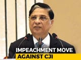 Video : Chief Justice Dipak Misra Faces Impeachment Motion, 71 Have Signed