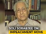 "Video : Impeachment Move ""Ill-Conceived"", Will Harm Judiciary, Says Soli Sorabjee"