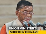 "Video : Sometimes Rapes Can't Be Stopped, Why Make A ""Big Deal"", Says Union Minister"