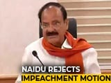Video : Congress-Led Move To Impeach Chief Justice Rejected By Venkaiah Naidu