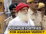 Video : Jodhpur Turns Fortress Ahead Of Verdict In Asaram Rape Case