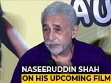 Video : Naseeruddin Shah On His Upcoming Film <i>Hope Aur Hum</i>