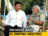 Video : Meeting With PM Modi Is Xi Jinping's First Informal Summit In China