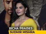 Video : Every Actor Who Comes To Mumbai Should Work With Sudhir Mishra: Richa Chadha