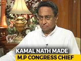 Video : Kamal Nath On Why He Was Picked To Lead Congress In Madhya Pradesh