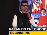 Video : Karan Johar Speaks About His Childhood & Upbringing