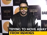 Video: I Am Trying To Move Away From Remixes: Badshah