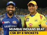 Video: IPL 2018: Mumbai Indians Cruise To victory Against Table-Toppers Chennai Super Kings