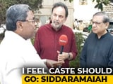 Video: Caste Still A Factor, Says Siddaramaiah On 2018 Karnataka Elections
