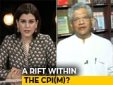 Video : A Rift Within The Left? Sitaram Yechury's Take