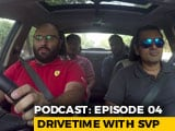 Video : Podcast: Drivetime with SVP - Episode 04