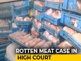 Video : Kolkata Rotten Meat Case In Court; Bengal Poor On Food Safety, Says Petitioner