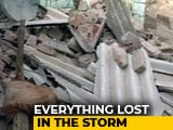"Video : ""Was Stuck In Debris As Roof Collapsed"": Survivors Recount UP Dust Storm"