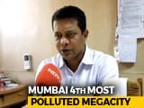 Video : Mumbai Officials Say They Have Plan To Lose World's 4th Most Polluted Tag