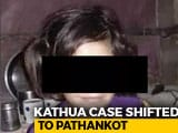 Video : Trial In Kathua Rape-Murder Case Shifted To Pathankot