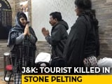 Video : Tourist Dies In Kashmir, Was Hit By Stone Thrown By Protesters