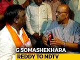 "Video : ""For Our Family, BJP Is Our Mother"": G Somashekhara Reddy To NDTV"