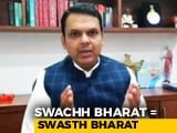 Video : India Will Become A Superpower Only If The Country Is Cleaner: Devendra Fadnavis