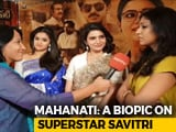 Video : <i>Mahanati</i>: Not A Secret Superstar