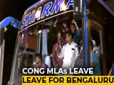 Video : Trust Vote Hours Away, JDS-Congress Lawmakers Head Back To Bengaluru