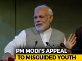 "Video : PM Modi Appeals To Kashmir's ""Misguided Youths"" To Shun Violence"